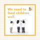 We need to feed children well
